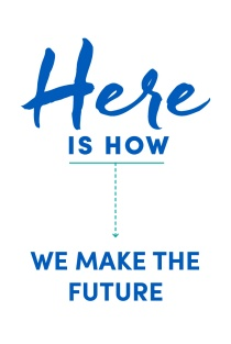 Here is how we make the future.